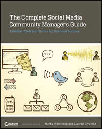 Marty  Weintraub - The Complete Social Media Community Manager's Guide. Essential Tools and Tactics for Business Success