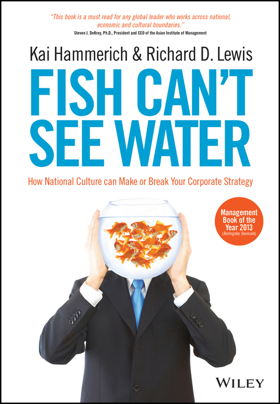 Kai  Hammerich Fish Can't See Water. How National Culture Can Make or Break Your Corporate Strategy organizational culture and school performance