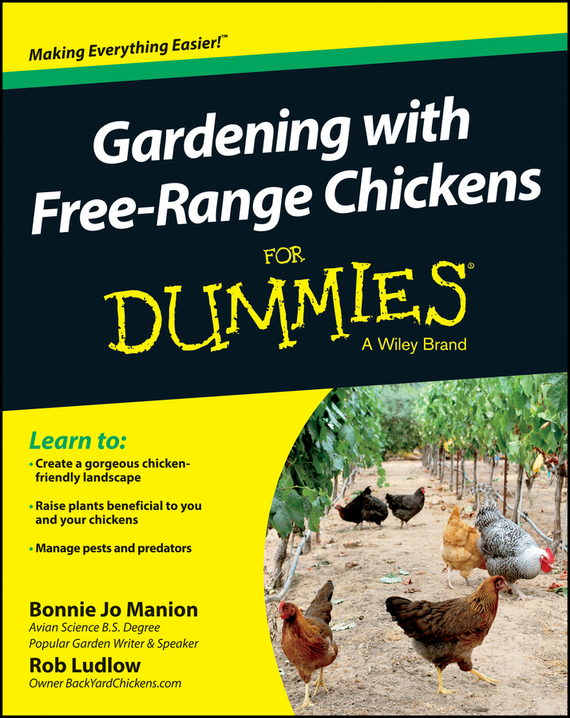 Robert Ludlow T. Gardening with Free-Range Chickens For Dummies love among the chickens