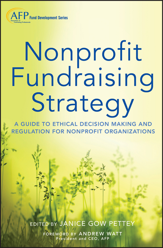 Janice Pettey Gow Nonprofit Fundraising Strategy. A Guide to Ethical Decision Making and Regulation for Nonprofit Organizations the price regulation of