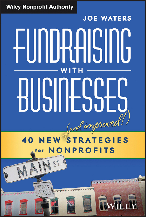 Joe  Waters Fundraising with Businesses. 40 New (and Improved!) Strategies for Nonprofits marc benioff sales growth five proven strategies from the world s sales leaders
