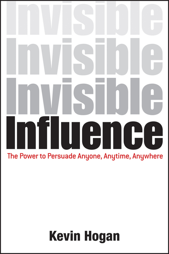 Kevin  Hogan Invisible Influence. The Power to Persuade Anyone, Anytime, Anywhere the influence of science and technology on modern english poetry