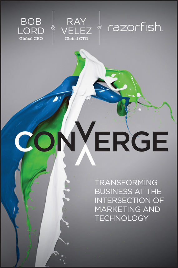 Ray  Velez Converge. Transforming Business at the Intersection of Marketing and Technology marketing strategies and performance of agricultural marketing firms