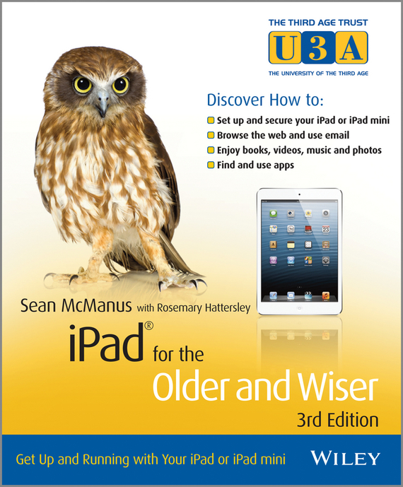 Sean  McManus iPad for the Older and Wiser. Get Up and Running with Your iPad or iPad mini