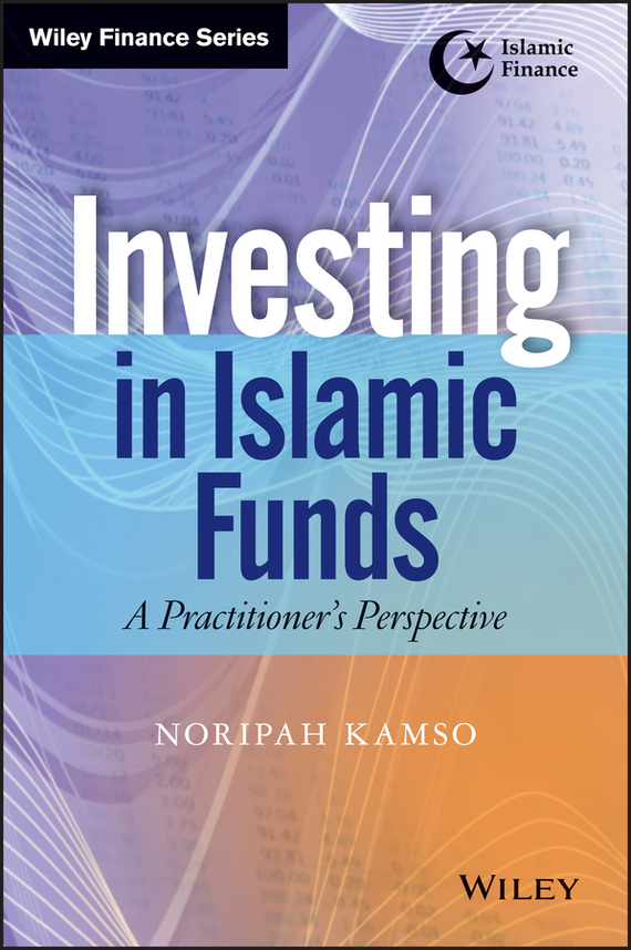 Noripah  Kamso Investing In Islamic Funds. A Practitioner's Perspective купить
