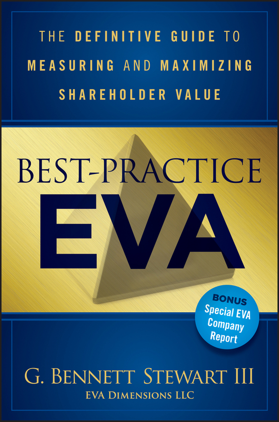 Bennett  Stewart Best-Practice EVA. The Definitive Guide to Measuring and Maximizing Shareholder Value rod stewart rod stewart every picture tells a story 180 gr