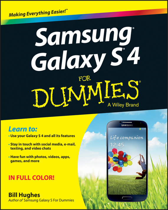Bill Hughes Samsung Galaxy S 4 For Dummies ISBN: 9781118650530