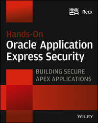Recx - Hands-On Oracle Application Express Security. Building Secure Apex Applications
