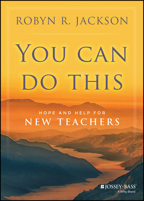 Robyn Jackson R. You Can Do This. Hope and Help for New Teachers jo simpson the restless executive reclaim your values love what you do and lead with purpose
