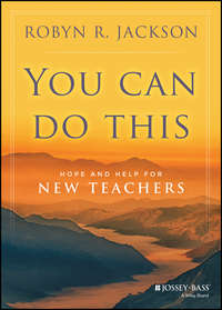 Robyn Jackson R. - You Can Do This. Hope and Help for New Teachers
