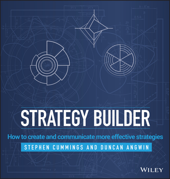 Duncan Angwin Strategy Builder. How to Create and Communicate More Effective Strategies razi imam driven a how to strategy for unlocking your greatest potential
