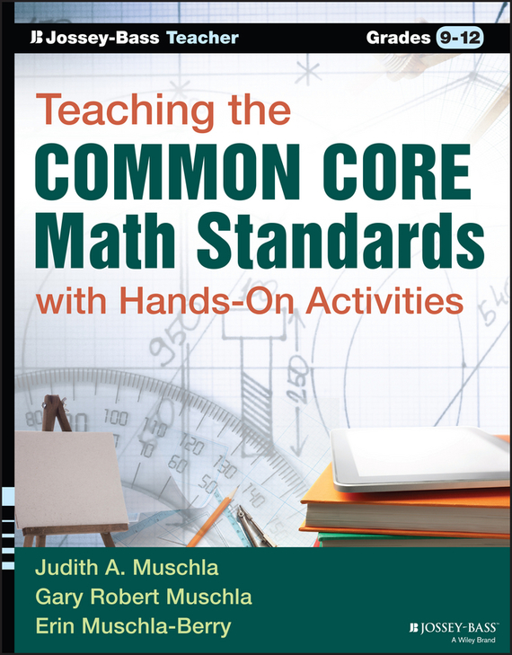 Gary Muschla Robert Teaching the Common Core Math Standards with Hands-On Activities, Grades 9-12 christopher danielson common core math for parents for dummies with videos online