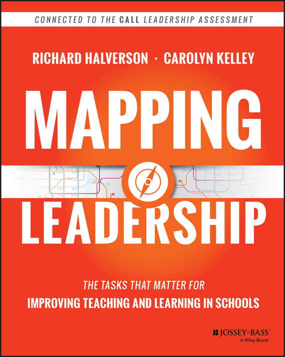 Richard  Halverson Mapping Leadership. The Tasks that Matter for Improving Teaching and Learning in Schools richard rohr falling upward a spirituality for the two halves of life