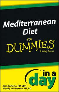 Meri  Raffetto - Mediterranean Diet In a Day For Dummies