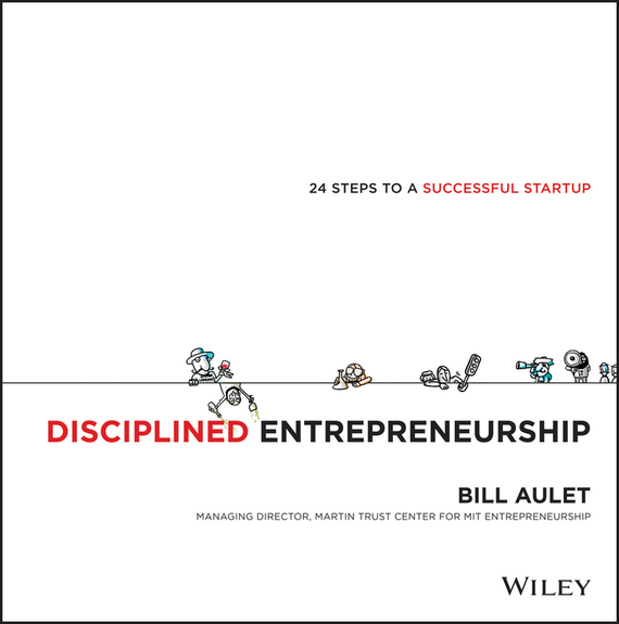 Bill Aulet Disciplined Entrepreneurship. 24 Steps to a Successful Startup entrepreneurship career ladder or a startup