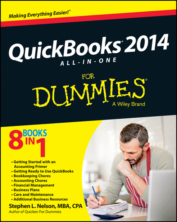 Stephen L. Nelson QuickBooks 2014 All-in-One For Dummies consumer dummies managing your money all in one for dummies