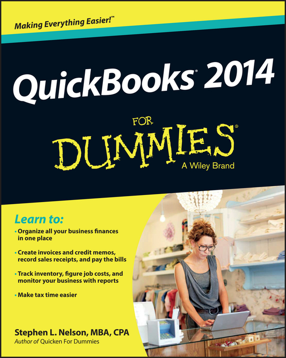 Stephen L. Nelson QuickBooks 2014 For Dummies ISBN: 9781118721100 loredana stroup quickbooks 2012 for dummies