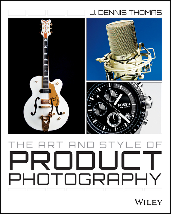 J. Thomas Dennis The Art and Style of Product Photography peter nash effective product control controlling for trading desks