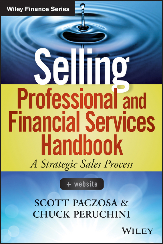 Scott  Paczosa Selling Professional and Financial Services Handbook + Website calendar 2017 a5 calendar handbook of efficiency for industry and commerce business notepad log can be customized logo