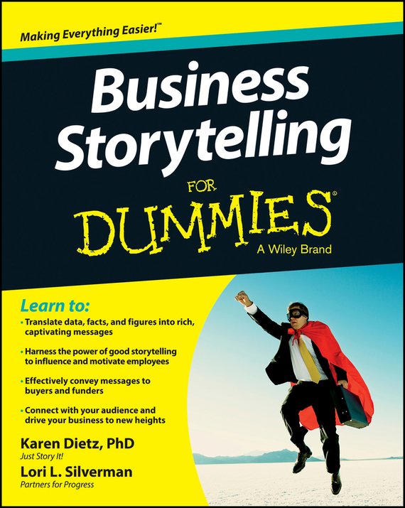 Karen Dietz Business Storytelling For Dummies elizabeth kuhnke increase your influence in a day for dummies