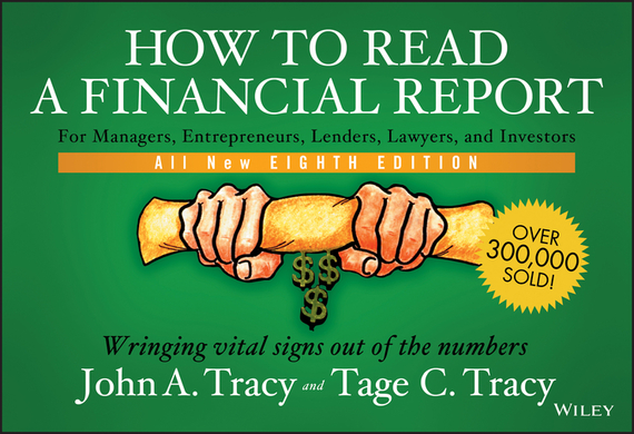 Tage Tracy How to Read a Financial Report. Wringing Vital Signs Out of the Numbers ittelson thomas financial statements