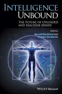 Damien  Broderick - Intelligence Unbound. The Future of Uploaded and Machine Minds