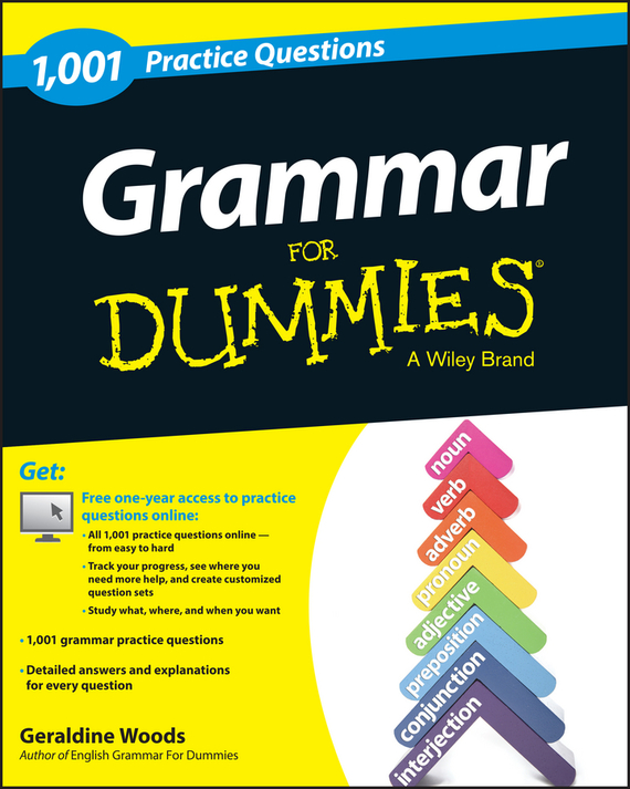 Geraldine Woods Grammar For Dummies: 1,001 Practice Questions (+ Free Online Practice) understanding and using english grammar workbook