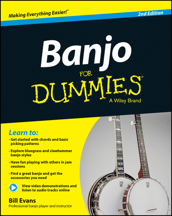 Bill  Evans Banjo For Dummies. Book + Online Video and Audio Instruction frank ryan willpower for dummies