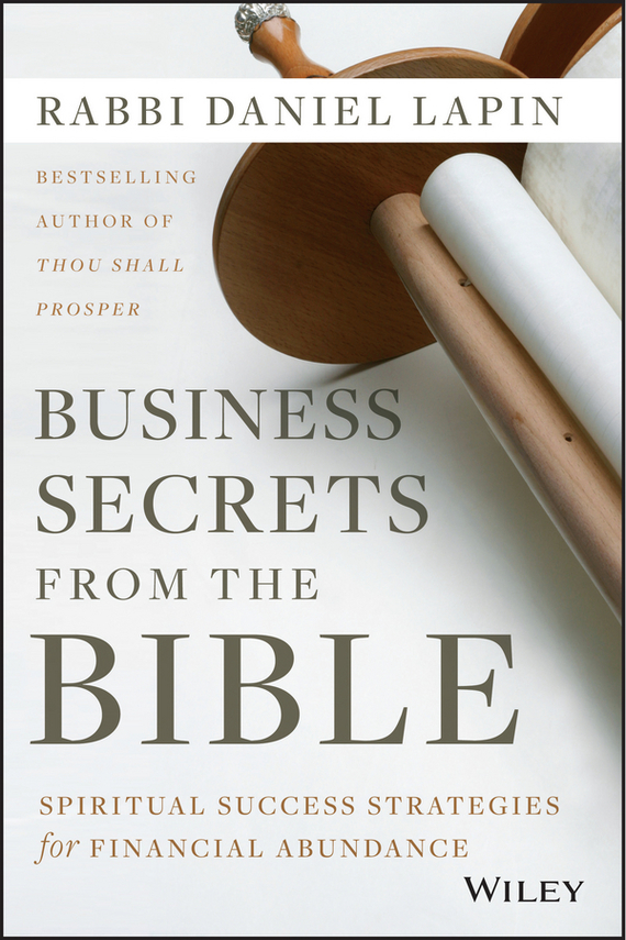 Rabbi Lapin Daniel Business Secrets from the Bible. Spiritual Success Strategies for Financial Abundance finance and investments