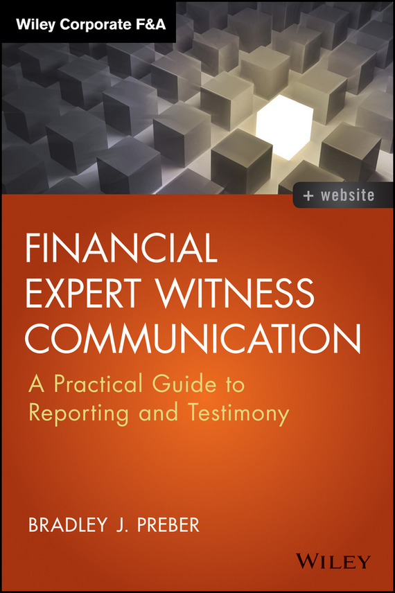 Bradley Preber J. Financial Expert Witness Communication. A Practical Guide to Reporting and Testimony morusu siva sankar financial analysis of the tirupati co operative bank limited
