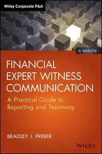 Bradley Preber J. - Financial Expert Witness Communication. A Practical Guide to Reporting and Testimony