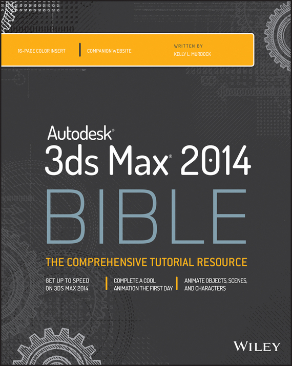 Kelly L. Murdock Autodesk 3ds Max 2014 Bible цена