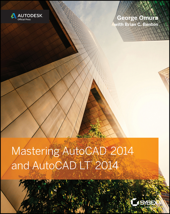 George  Omura Mastering AutoCAD 2014 and AutoCAD LT 2014. Autodesk Official Press chris wormell george and the dragon