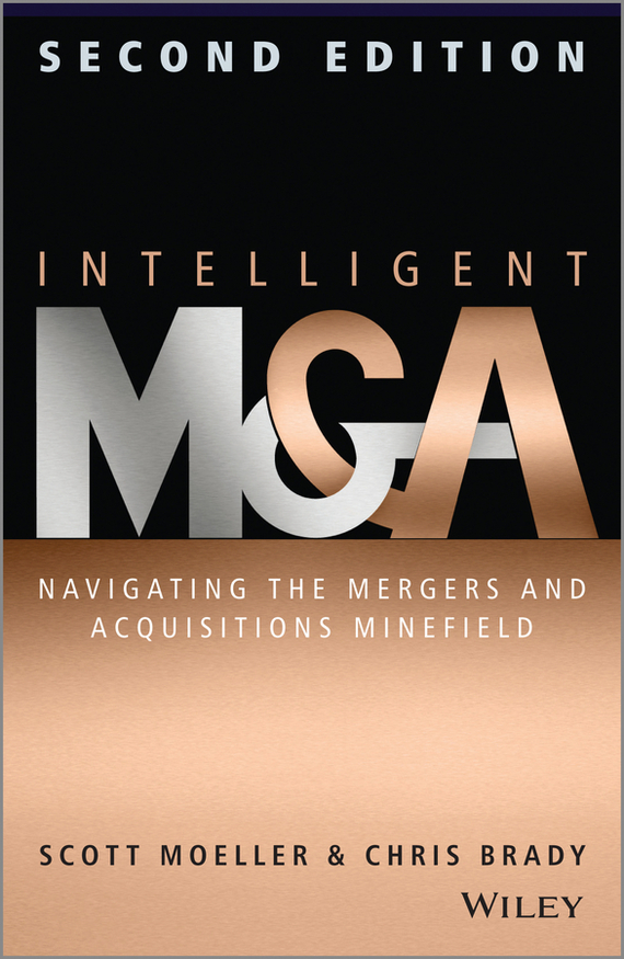 Scott Moeller Intelligent M & A. Navigating the Mergers and Acquisitions Minefield b2c e commerce success model and the case study of a retail company