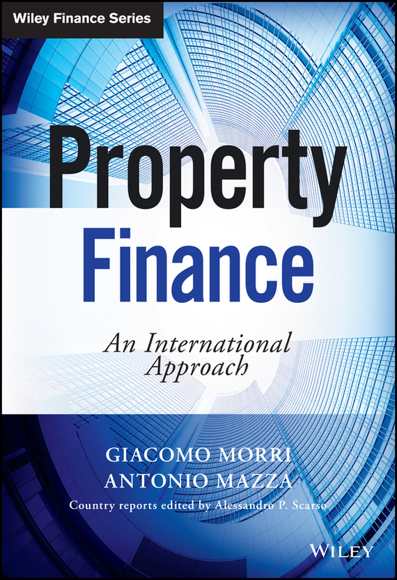 Giacomo Morri Property Finance. An International Approach gary grabel wealth opportunities in commercial real estate management financing and marketing of investment properties