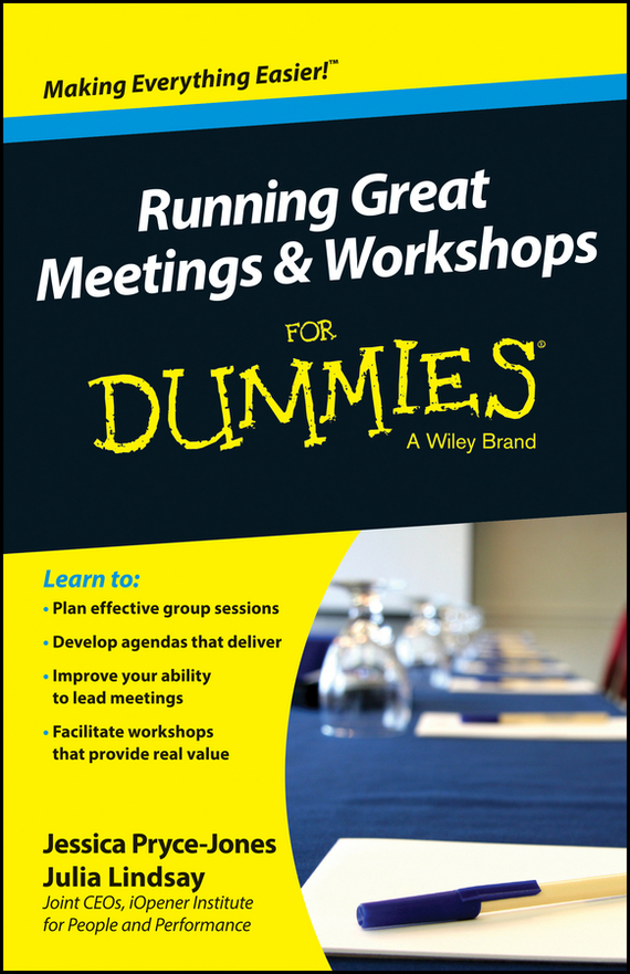 Jessica  Pryce-Jones Running Great Meetings and Workshops For Dummies elaine biech training and development for dummies