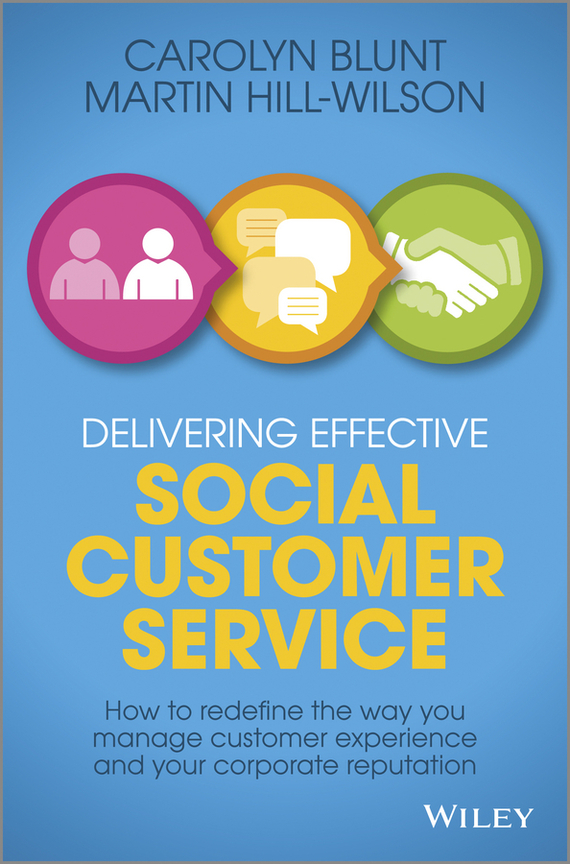 цена на Martin  Hill-Wilson Delivering Effective Social Customer Service. How to Redefine the Way You Manage Customer Experience and Your Corporate Reputation