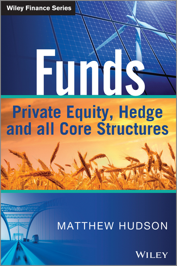 Matthew  Hudson Funds. Private Equity, Hedge and All Core Structures john vincent konnayil profiting from hedge funds winning strategies for the little guy