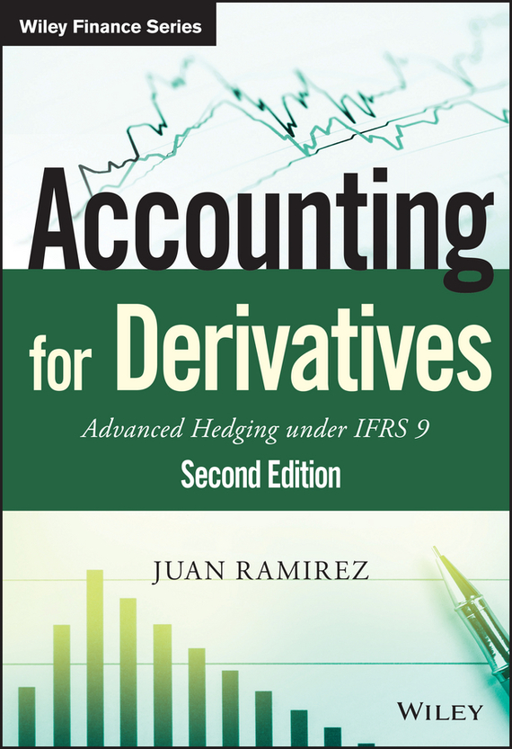 Juan  Ramirez Accounting for Derivatives. Advanced Hedging under IFRS 9 lavi mohan r the impact of ifrs on industry