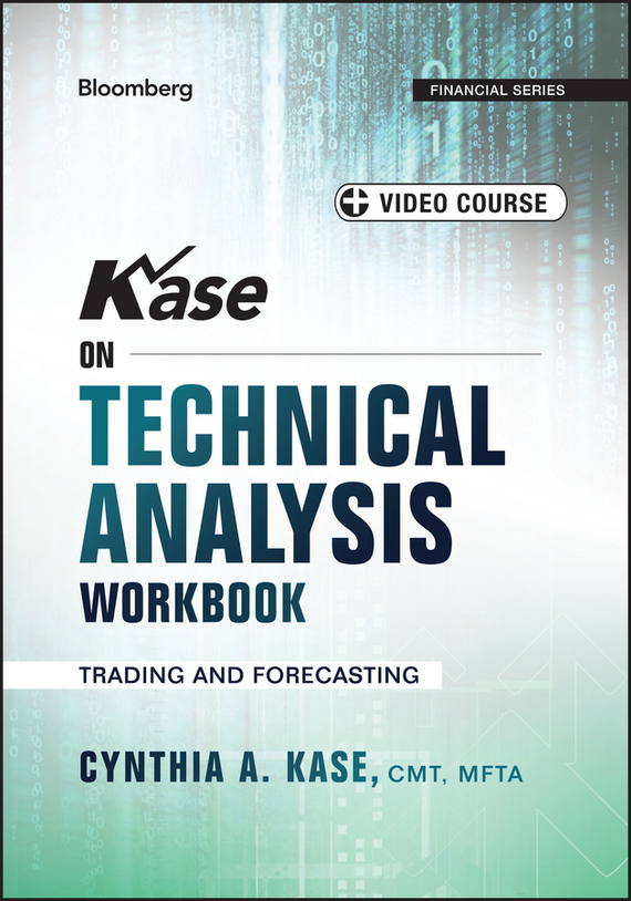 Cynthia Kase A. Kase on Technical Analysis Workbook. Trading and Forecasting цена