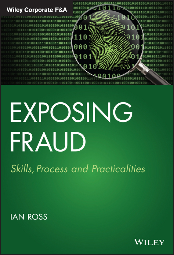 Ian Ross Exposing Fraud. Skills, Process and Practicalities купить