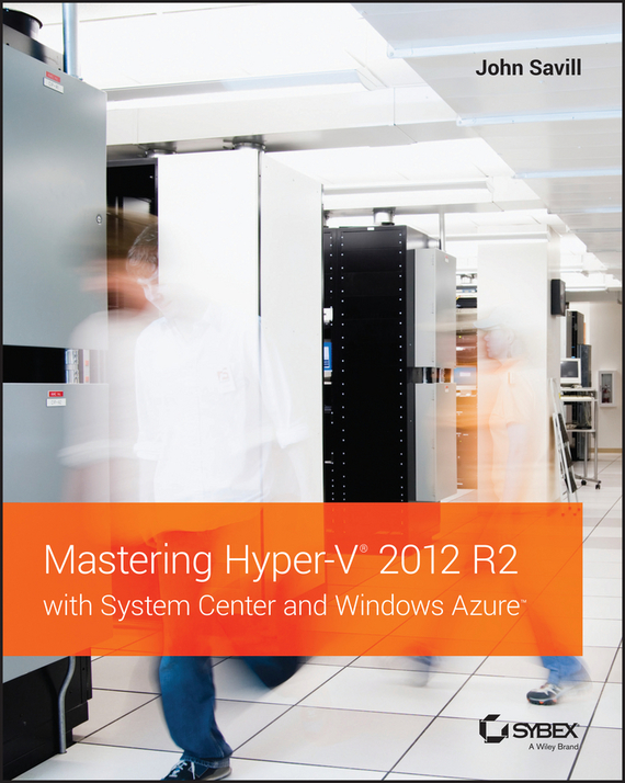 John  Savill Mastering Hyper-V 2012 R2 with System Center and Windows Azure point systems migration policy and international students flow