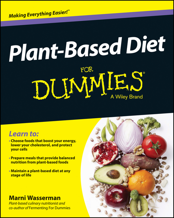 Marni  Wasserman Plant-Based Diet For Dummies cynthia kleckner dash diet for dummies