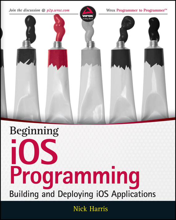 Nick  Harris Beginning iOS Programming. Building and Deploying iOS Applications stephen davis r beginning programming with c for dummies