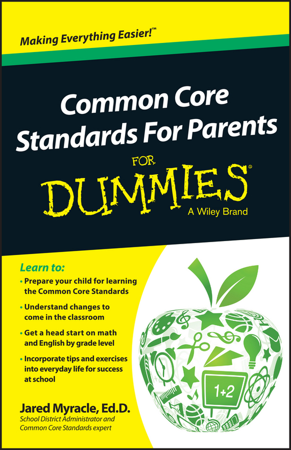 Jared  Myracle Common Core Standards For Parents For Dummies
