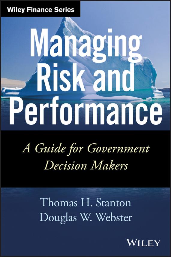 Thomas Stanton Managing Risk and Performance. A Guide for Government Decision Makers credit risk management practices