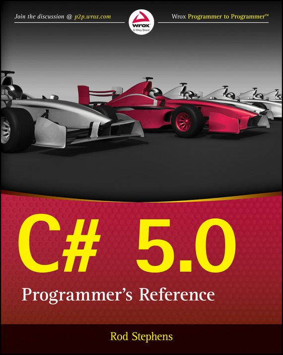 Rod Stephens C# 5.0 Programmer's Reference c for novice programmers