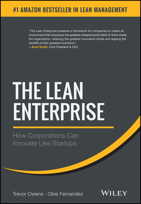 Trevor Owens The Lean Enterprise. How Corporations Can Innovate Like Startups