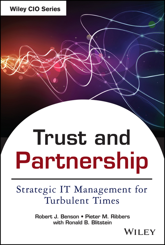 Robert Benson J. Trust and Partnership. Strategic IT Management for Turbulent Times туфли с перфорацией fabi туфли на низком каблуке