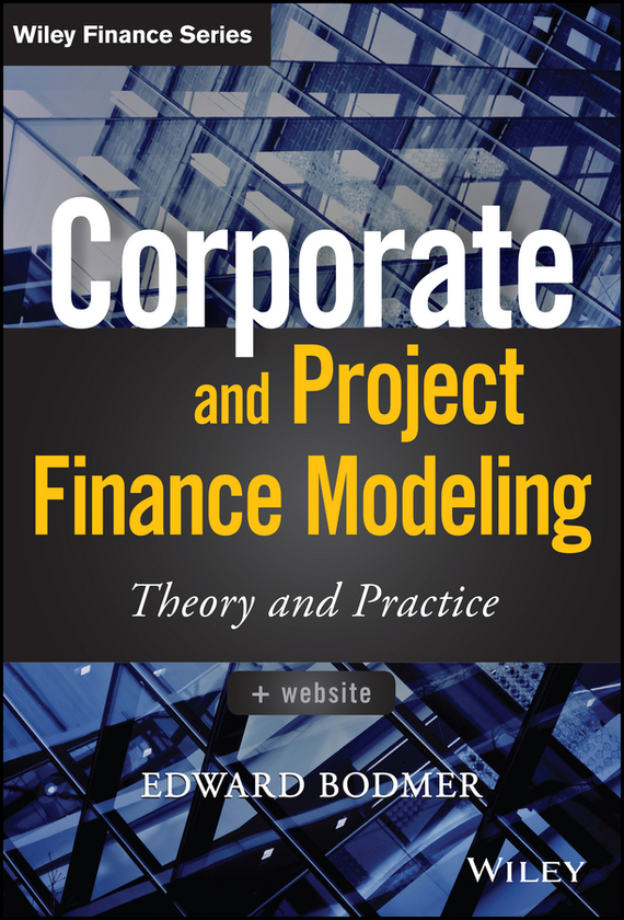 Edward Bodmer Corporate and Project Finance Modeling. Theory and Practice corporate governance and firm value